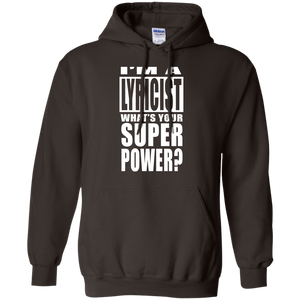 I'M A LYRICIST WHAT'S YOUR SUPER POWER Pullover Hoodie 8 oz.