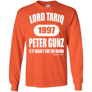 "LORD TARIQ PETER GUNZ  ""IF IT WAS'NT FOR THE BRONX"" (Rapamania Collection) Long sleeve T-Shirt"