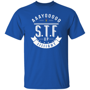 Aaayoooooo S.T.F. Up IIIIIght oz. T-Shirt