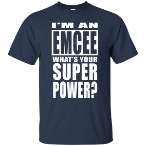 I'M AN EMCEE WHAT'S YOUR SUPER POWER T-Shirt