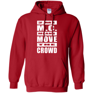 2 ME M.C. MEANS MOVE THE CROWD Pullover Hoodie 8 oz.