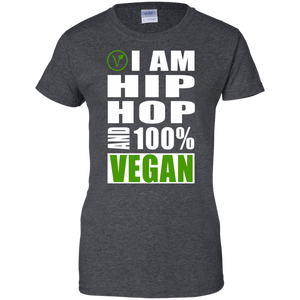 I AM HIP HOP AND 100% VEGAN Ladies' 100% Cotton T-Shirt