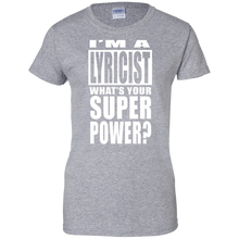 I'M A LYRICIST WHAT'S YOUR SUPER POWER Ladies' 100% Cotton T-Shirt
