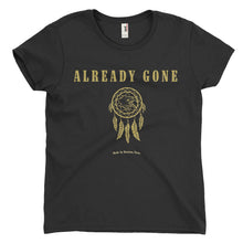 Load image into Gallery viewer, Women's Already Gone Logo Gold Foil T-shirt