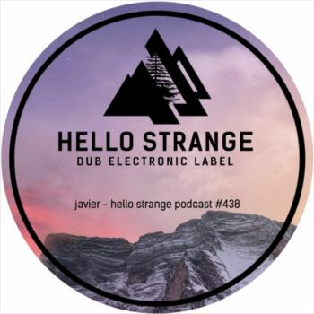 Mix of the Week 24.2020 • Javier - Hello Strange Podcast #438