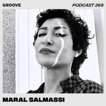 Mix of the Week 36.2020 • Groove Podcast 268 - Maral Salmassi