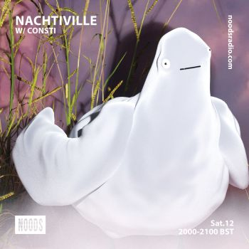 Mix of the Week 38.2020 • Nachtiville w/ Consti @ Noods Radio Bristol