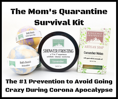 Mom's Quarantine Survival Kit