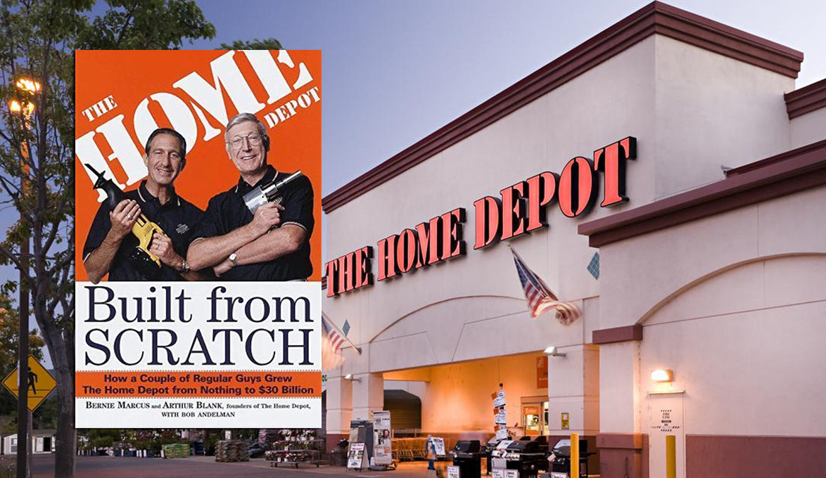 The Home Depot : Built from SCRATCH | Arthur Blank & Bernard Marcus