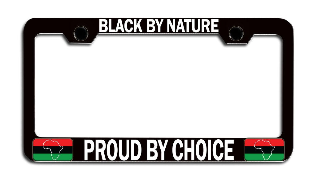Black by Nature Proud by Choice License Plate Frame - AVM