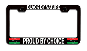 Black by Nature Proud by Choice License Plate Frame