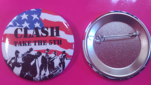The Clash Take The 5th Large Metal badge 55mm