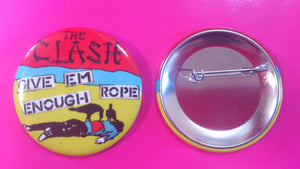 The Clash - Give 'Em Enough Rope Metal Badge 55mm