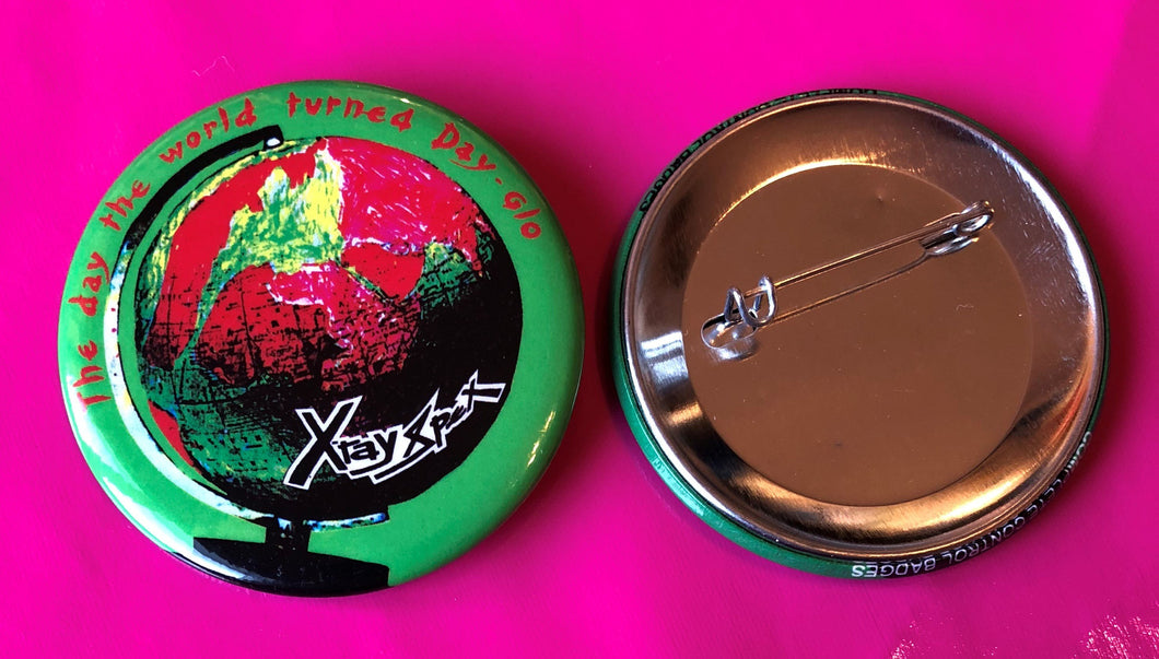 X-Ray Spex - Day The World Turned Day-Glo 43mm Badge