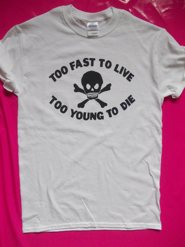 Too Fast To Live To Young To Die Punk Rock T-Shirt