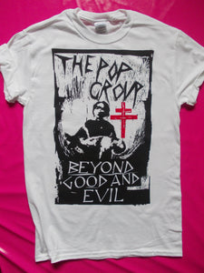 The Pop Group - Beyond Good And Evil White T-Shirt