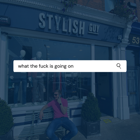 """What the Fuck is going on in the world?"" The reaction to Level 5 restrictions at StylishGuy."