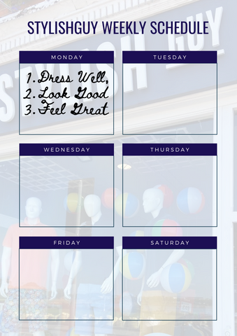 The StylishGuy weekly schedule. Always dress well, look good and feel great from StylishGuy Menswear Dublin