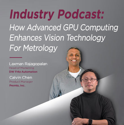 DWFritz and Premio Partner to Discuss Convergence of Metrology and Performance Edge Computers, Part 1 (Podcast)