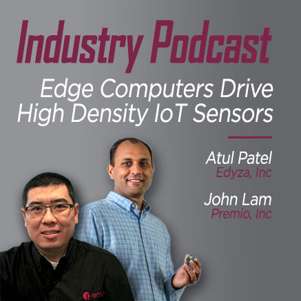 Industrial Edge Computers are Driving High Density IoT Networks (Podcast)