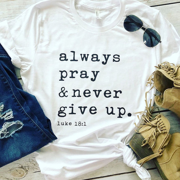 Always Pray Never Give Up Christian T Shirt O Neck Short Sleeve Harajuku Faith Tops Causal Plus Size Women Shirts - Ace198