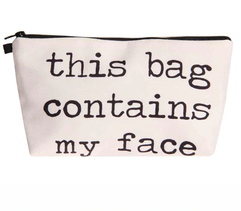 """My Face Is In Here"" Makeup Bag"