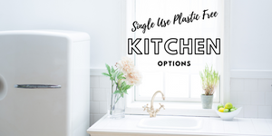 Single Use Plastic Free Kitchen Options