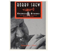 Exercises and Etudes by Bobby Shew