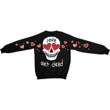 Load image into Gallery viewer, love ain't dead crewneck
