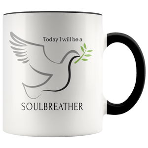 Today I Will be a Soulbreather Mug