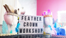 Load image into Gallery viewer, Feather Crown Workshop