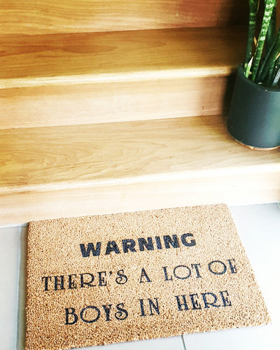 Warning There's A Lot of Boys In Here Doormat - Ready Made