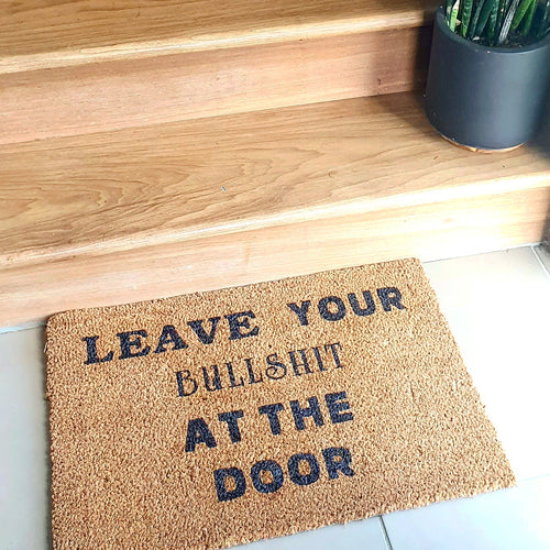 Leave Your Bullshit At The Door Doormat- Ready Made