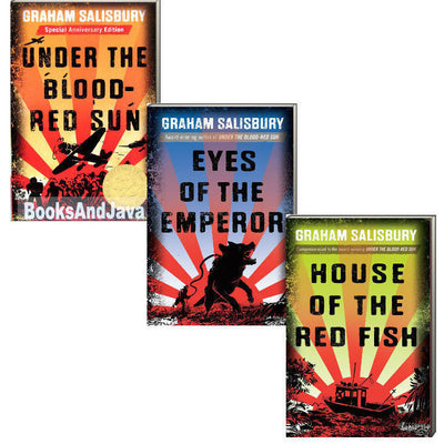 Prisoners of the Empire : Books 1-3 : Under the Blood Red Sun, Eyes of the Emperor, House of the Red Fish by Graham Salisbury