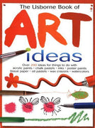 The Usborne Book of Art Ideas by Fiona Watt (Paperback)
