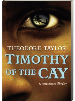 Timothy of the Cay by Theodore Taylor (Paperback)