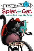 I Can Read, Level 1: Splat the Cat : Splat the Cat and the Duck With No Quack by Rob Scotton (Paperback)