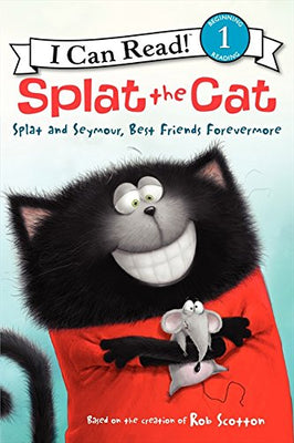 I Can Read, Level 1: Splat the Cat : Splat and Seymour, Best Friends Forevermore by Rob Scotton (Paperback)