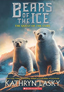 Bears on the Ice : Book 1 : The Quest of the Cubs by Kathryn Lasky (Paperback)