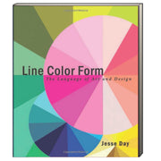 Line Color Form : The Language of Art and Design by Jesse Day (Paperback)