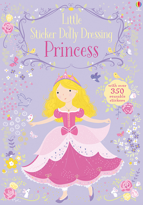 Usborne Little Sticker Dolly Dressing Princesses by Fiona Watt