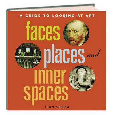 A Guide to Looking at Art : Faces, Places and Inner Spaces by Jean Sousa (Hardcover)