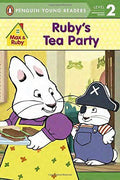 Penguin Young Readers : Level 2 : Max & Ruby Series : Ruby's Tea Party by Rosemary Wells (Paperback)