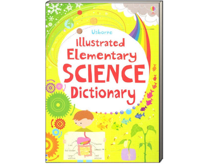 The Usborne Illustrated Elementary Science Dictionary by Sarah Khan