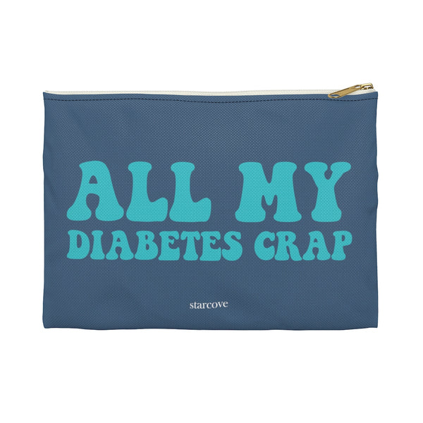 All My Diabetes Crap, Funny Diabetic Supply Travel Bag Zipper Pouch, Gift for Her Him Type 1 Accessory - Starcove Design