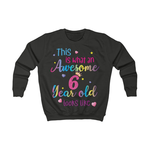 Awesome 6 Year Old Birthday, Looks Like 6th Sixth Year Fun Rainbow Party Gift Girls Kids Youth Cotton Crewneck Sweatshirt