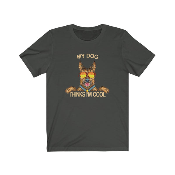 My Dog Thinks Im Cool, Funny Belgian German Shepherd Dog Pet Puppy Malinois T-Shirt, Gift for Dog Owner Lover - Starcove Design