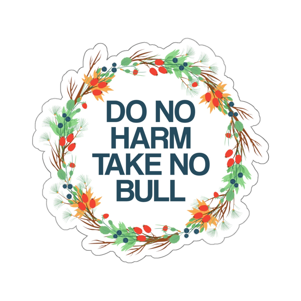 Do No Harm Take No Bull Decal, Stickers Laptop Vinyl Waterproof Waterbottle Tumbler Car Bumper Aesthetic Label Wall Phone Mural - Starcove Design