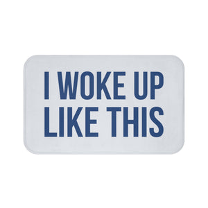 I Woke Up Like This Bath Mat, Blue Non-Slip Memory Foam Mat, Funny Small Large Microfiber Dorm Room College Bathroom Shower Modern Rug - Starcove Design