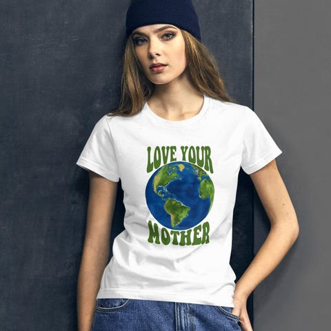 Love Your Mother Earth, Earth Day Shirt, Save the Earth, mother goddess, Planet Earth, Women Ringspun T-Shirt